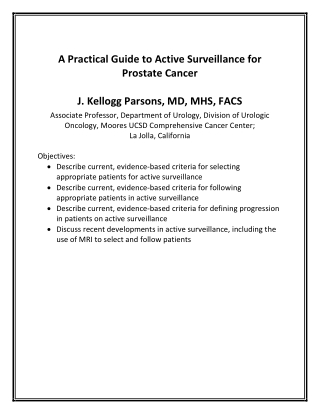 A Practical Guide to Active Surveillance for Prostate Cancer J. Kellogg Parsons, MD, MHS, FACS