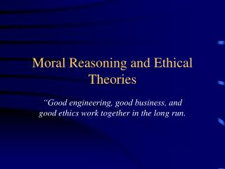 Good Reasoning and Ethical Theories