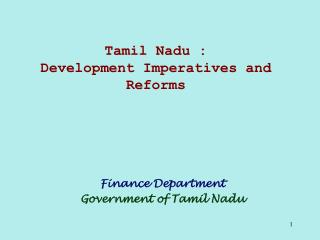 Tamil Nadu : Development Imperatives and Reforms