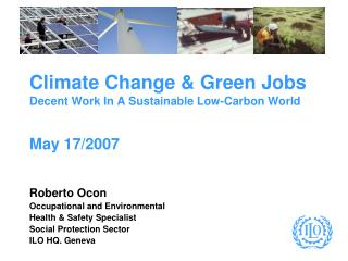 Environmental Change Green Jobs Decent Work In A Sustainable Low-Carbon World May 17
