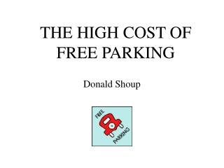 THE HIGH COST OF FREE Stopping