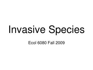 Intrusive Species