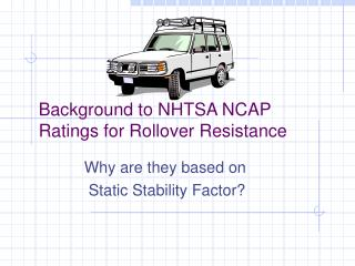 Foundation to NHTSA NCAP Evaluations for Rollover Resistance