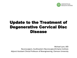 Update to the Treatment of Update to the Treatment of Degenerative Cervical Disc Degenerative Cervical Disc Disease Disease