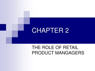 THE ROLE OF RETAIL PRODUCT MANGAGERS