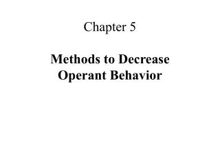 Part 5 Methods to Decrease Operant Behavior