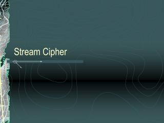 Stream Cipher