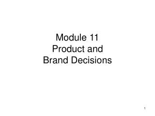 Module 11 Product and Brand Decisions