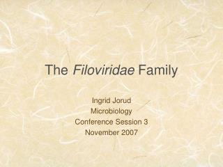 The Filoviridae Family