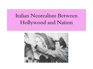 Italian Neorealism In the middle of Hollywood and Country
