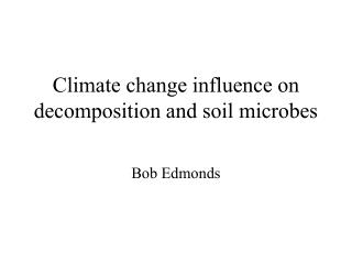 Environmental change impact on disintegration and soil organisms