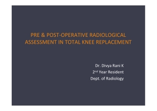 PRE & POST-OPERATIVE RADIOLOGICAL ASSESSMENT IN TOTAL KNEE REPLACEMENT