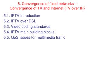 5. Union of altered systems Convergence of TV and Internet TV over IP