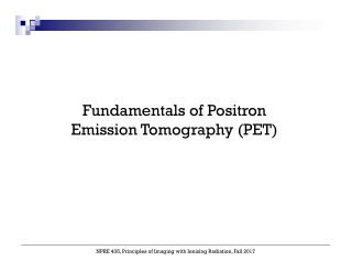 Fundamentals of Positron Emission Tomography (PET)