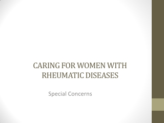 CARING FOR WOMEN WITH RHEUMATIC DISEASES