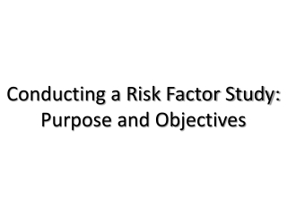 Conducting a Risk Factor Study: Purpose and Objectives
