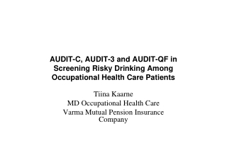 AUDIT-C, AUDIT-3 and AUDIT-QF in Screening Risky Drinking Among Occupational Health Care Patients
