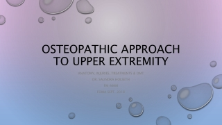 OSTEOPATHIC APPROACH TO UPPER EXTREMITY