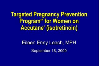 Focused on Pregnancy Prevention ProgramSM for Women on Accutane isotretinoin