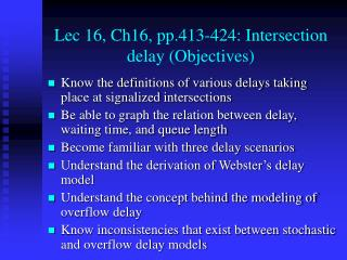 Lec 16, Ch16, pp.413-424: Intersection delay Objectives