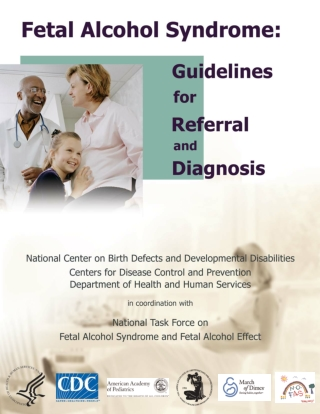 Fetal Alcohol Syndrome: Guidelines for Referral and Diagnosis