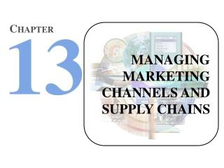 Overseeing MARKETING CHANNELS AND SUPPLY CHAINS