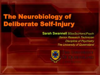 The Neurobiology of Deliberate Self-Injury