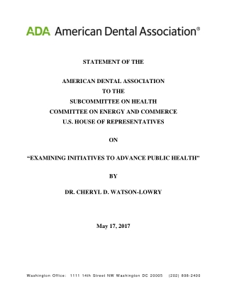 STATEMENT OF THE AMERICAN DENTAL ASSOCIATION TO THE SUBCOMMITTEE ON HEALTH COMMITTEE ON ENERGY AND COMMERCE U.S. HOUSE OF REPRESENTATIVES ON