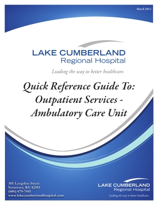 Quick Reference Guide To: Outpatient Services - Ambulatory Care Unit