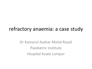 refractory anaemia: a case study