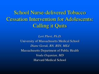 School Nurse-conveyed Tobacco Cessation Intervention for Adolescents: Calling it Quits