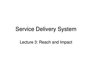 Administration Delivery System