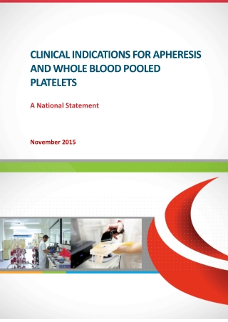 CLINICAL INDICATIONS FOR APHERESIS AND WHOLE BLOOD POOLED PLATELETS