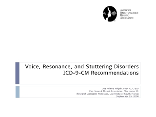 Voice, Resonance, and Stuttering Disorders ICD-9-CM Recommendations