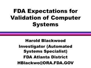 FDA Expectations for Validation of Computer Systems