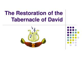 The Tabernacle's Restoration of David