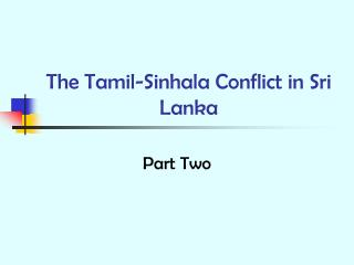 The Tamil-Sinhala Struggle in Sri Lanka