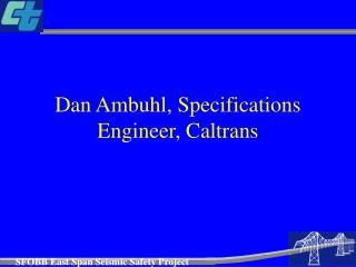 Dan Ambuhl, Details Engineer, Caltrans