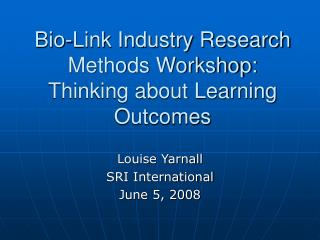 Bio-Join Industry Research Techniques Workshop: Contemplating Learning Results