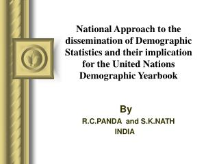 National Approach to the spread of Demographic Statistics and their suggestion for the United Nations Demographi
