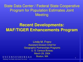 Linda M. Franz Aide Division Boss for Geographic Associations Programs U. S. Enumeration Department Walk 29, 2004 Boston