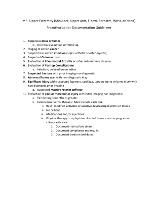 MRI	Upper	Extremity	(Shoulder,	Upper	Arm,	Elbow,	Forearm,	Wrist,	or	Hand)	 Preauthorization	Documentation	Guidelines