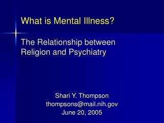 What is Mental Illness The Relationship in the middle of Religion and Psychiatry