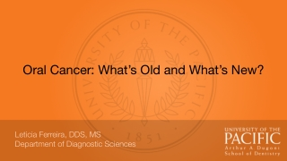 Oral Cancer: What's Old and What's New?