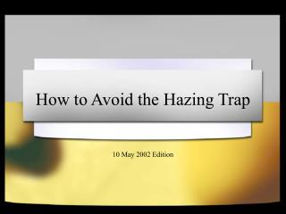 The most effective method to Avoid the Hazing Trap