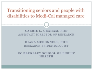 Transitioning seniors and people with disabilities to Medi-Cal managed care