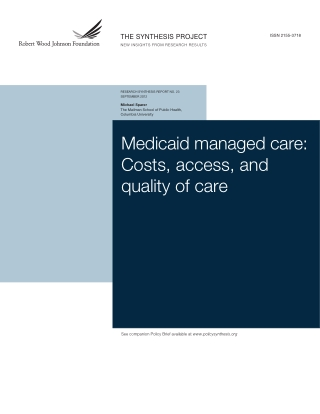 Medicaid managed care: Costs, access, and quality of care