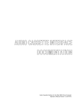 Audio Cassette Interface for the Altair 8800 Clone Computer Operator's Manual Version 1.2 (8/18/16)