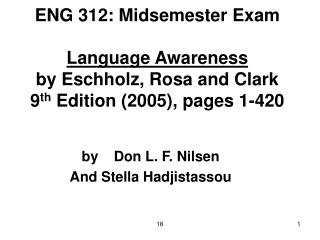 ENG 312: Midsemester Exam Language Awareness by Eschholz, Rosa and Clark ninth Edition 2005, pages 1-420