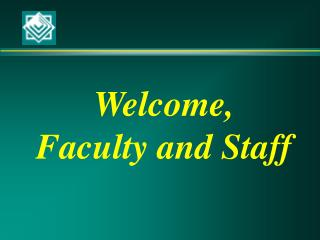 Welcome, Personnel and Staff